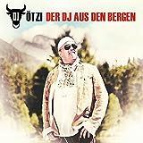 Songtexte von DJ Ötzi - Der DJ aus den Bergen