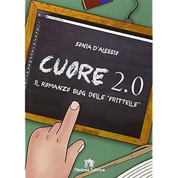 Cuore 2.0. Il Romanzo Blog. Con E-Book. Con Espansione Online