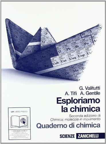 Esploriamo la chimica. Quaderno di chimica. Con espansione online. Per gli Ist. tecnici industriali