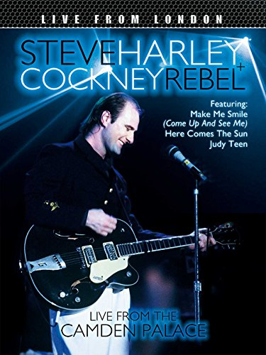 Steve Harley + Cockney Rebel - Live From London