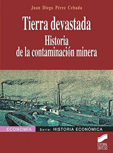 Tierra devastada. Historia de la contaminación minera (Economía)