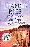 Wolken über dem Meer / Wege im Sand: Zwei Romane in einem Band - Luanne Rice