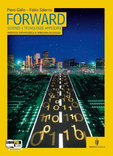 Forward. Volume unico. Con espansione online. Per le Scuole superiori