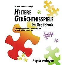 Heitere Gedächtnisspiele im Grossdruck / Heitere Gedächtnisspiele im Großdruck, Kopiervorlagen: 164 Kopiervorlagen für Band 1 bis 7