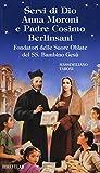 Servi di Dio Anna Moroni e padre Cosimo Berlinsani. Fondatori delle Suore Oblate del SS. Bambino Gesù