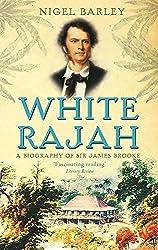 White Rajah: A Biography of Sir James Brooke (Abacus Books)