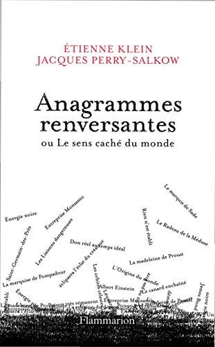 Anagrammes renversantes: ou Le sens caché du monde