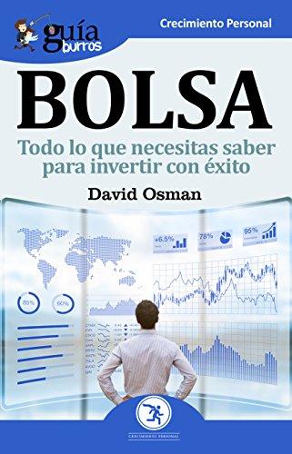 GuíaBurros Bolsa: Todo lo que necesitas saber para invertir con éxito