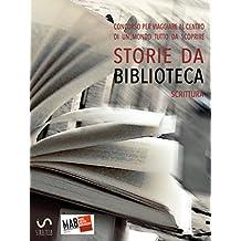 Storie da musei, archivi e biblioteche - i racconti (4. edizione) (Italian Edition)