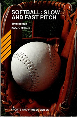 Softball: Slow and Fast Pitch (Sports & Fitness S.) por Marian E Kneer
