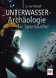 Unterwasser-Archäologie für Sporttaucher