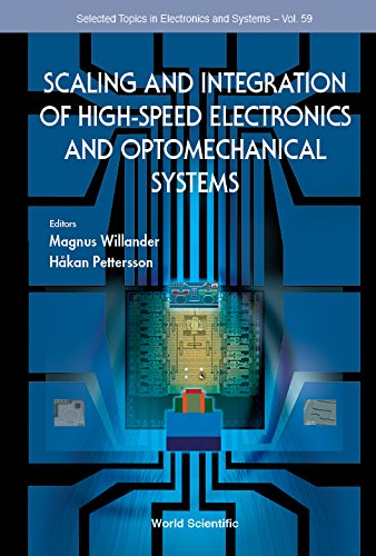 scaling-and-integration-of-high-speed-electronics-and-optomechanical-systems-selected-topics-in-elec