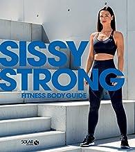 Sissy Strong fitness body guide par  Sissy