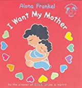 I Want My Mother (Joshua & Prudence Books) by Alona Frankel (2000-04-30)