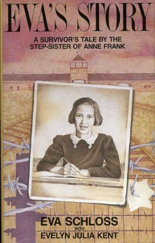 Eva's Story: Survivor's Tale by the Step-sister of Anne Frank by Evelyn Julia Kent (1989-02-05)