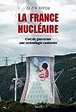 Image de La France nucléaire. L'art de gouverner une technologie contestée