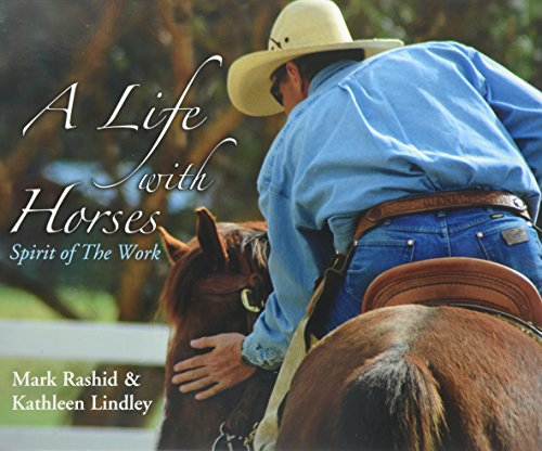 A Life with Horses: Spirit of the Work por Mark Rashid