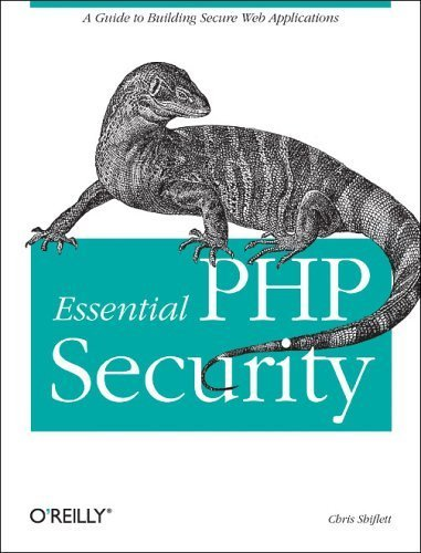 Essential PHP Security by Chris Shiflett (2005-10-23)
