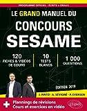 Le Grand Manuel du concours SESAME (écrits + oraux) 120 fiches, 10 tests, 1000 questions + corrigés en vidéo - Édition 2019