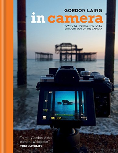In Camera: Perfect Pictures Straight Out of the Camera (English Edition) Farbe Micro Video