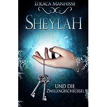 Sheylah und die Zwillingsschlüssel: (Neuauflage)