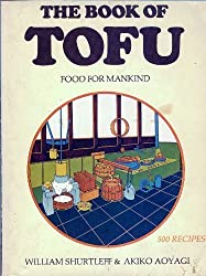 Book of Tofu Food for Mankind by William Shurtleff (1985-05-03)