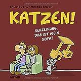 Katzen!: Verzeihung, das ist MEIN Sofa!