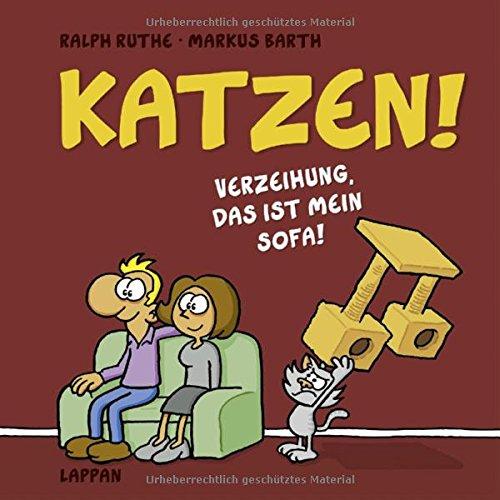 Preisvergleich Produktbild Katzen!: Verzeihung, das ist MEIN Sofa!