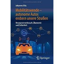 Mobilitätswende – autonome Autos erobern unsere Straßen: Ressourcenverbrauch, Ökonomie und Sicherheit