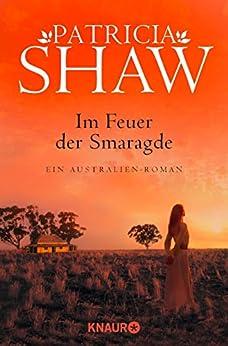 Im Feuer der Smaragde: Roman (Eine Saga aus dem Tal der Lagunen 3)