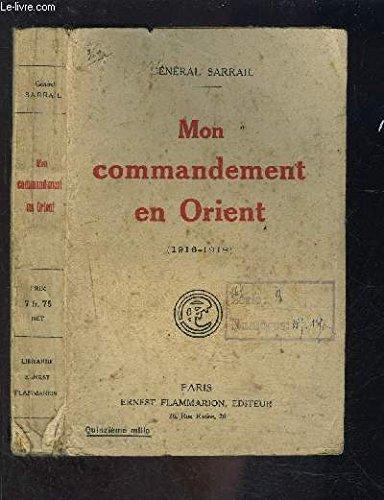 Mon commandement en orient 1916-1918 .
