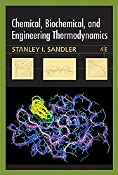 Chemical, Biochemical, and Engineering Thermodynamics by Stanley I. Sandler (2006-01-18)