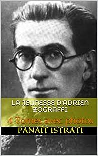 La jeunesse d'Adrien Zograffi par Panaït Istrati