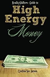 RealityShifters Guide to High Energy Money by Cynthia Sue Larson (2010-12-21)