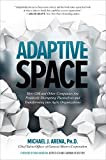 Adaptive Space: How GM and Other Companies are Positively Disrupting Themselves and Transforming into Agile Organizations (English Edition)