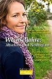 Wechseljahre: Abschied und Neubeginn: Was Frauen über Menopause und Klimakterium wissen sollten (Edition Lebenslinien)