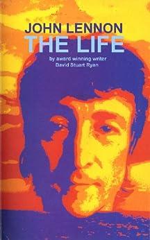 John Lennon. The Life. by [Ryan, David Stuart]