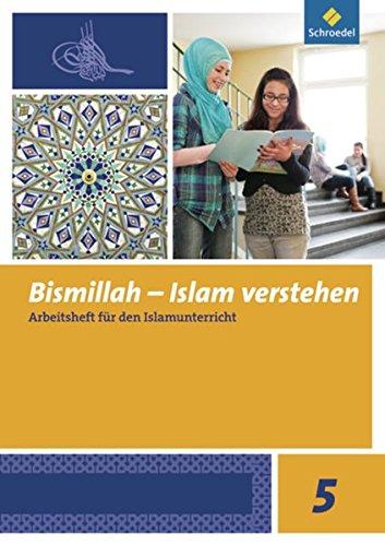 Bismillah - Islam verstehen: Arbeitsheft 5