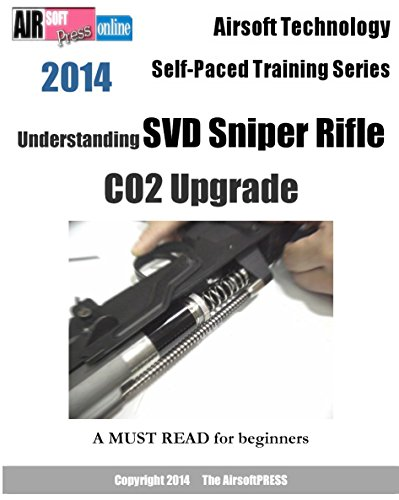 Airsoft Technology Self-Paced Training Series Understanding SVD Sniper Rifle CO2 Upgrade (English Edition) -
