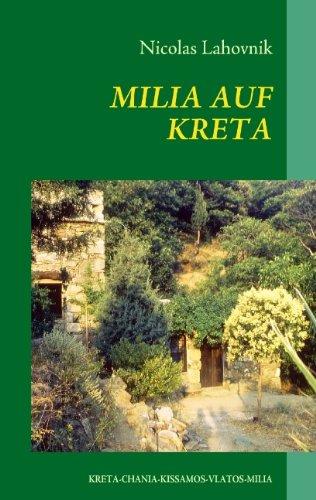 Buch: Milia Auf Kreta - ein vergessenes Dorf - aus dem Dornröschenschlaf zum Öko-Tourismus von Nicolas Lahovnik