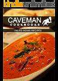 Paleo Indian Recipes (Caveman Cookbooks) (English Edition)