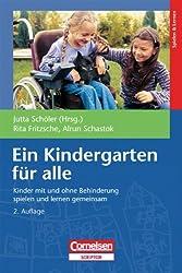Ein Kindergarten für alle: Kinder mit und ohne Behinderung spielen und lernen gemeinsam
