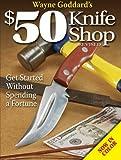 Wayne Goddard's 50 Knife Shop, Revised