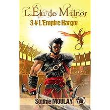 L'Empire Hargor: L'élu de Milnor Tome 3 (Collection du Fou)
