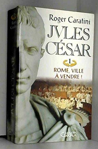 Jules Csar, N  1 : Rome, ville  vendre !
