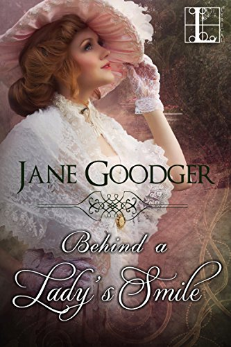 Behind a Lady's Smile (Lost Heiresses Book 1) -