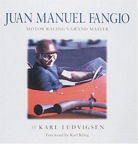 Juan Manuel Fangio: Motor Racing's Grand Master (Karl Ludvigsen Racer Biographies) por Karl Ludvigsen