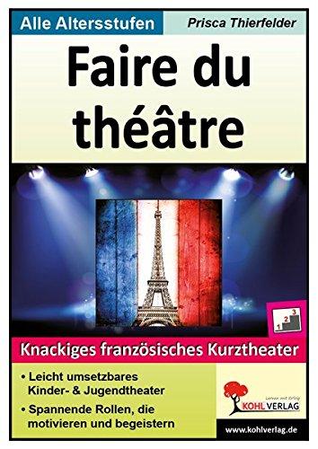Faire du théâtre: Knackiges französisches Kurztheater