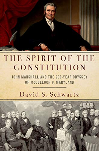 The Spirit of the Constitution: John Marshall and the 200-Year Odyssey of McCulloch v. Maryland (English Edition)