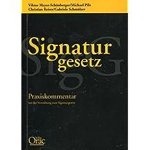 Signaturgesetz: Praxiskommentar mit der Verordnung zum Signaturgesetz